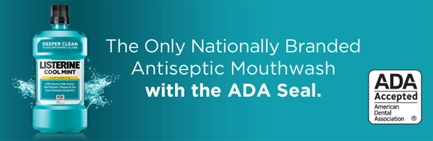 Only antiseptic with ADA seal